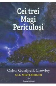Cei trei Magi Periculosi: Osho, Gurdjieff, Crowley