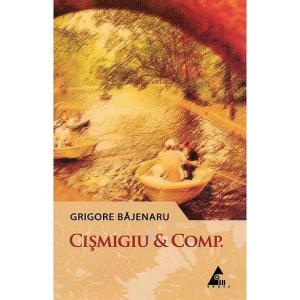 Cismigiu & Comp. de Grigore Bajenaru