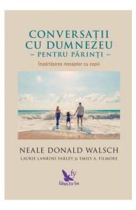 Conversatii cu Dumnezeu pentru parinti de Neale Donald Walsch