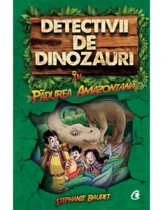 Detectivii de dinozauri de Stephanie Baudet