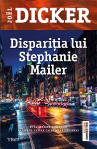 Disparitia lui Stephanie de Mailer Joel Dicker
