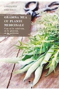 Gradina mea cu plante medicinale de Serge Schall