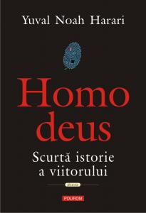 Homo deus. Scurtă istorie a viitorului Yuval Noah Harari