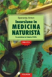 Incursiune in medicina naturista. In amintirea lui Valeriu Popa de Speranta Anton
