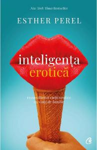 Inteligenta erotica. Editia a IV-a de Esther Perel