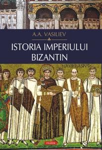 Istoria Imperiului Bizantin de A. A. Vasiliev
