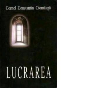 Lucrarea de Cornel Constantin Ciomazga