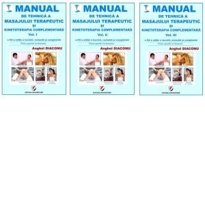 Manual de tehnica a masajului terapeutic si kinetoterapia complementara. Vol.1+2+3