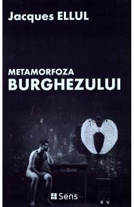 Metamorfoza burghezului de Jacques Ellul