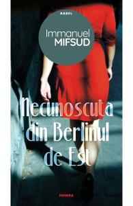 Necunoscuta din Berlinul de Est de Immanuel Mifsud