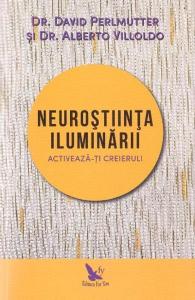 Neurostiinta iluminarii de David Perlmutter, Alberto Villoldo