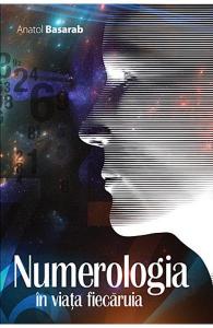 Numerologia in viata fiecaruia de Anatol Basarab
