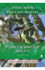 Plante si miresme biblice de Ovidiu Bojor, Raducanu Dumitru