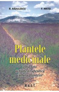 Plantele medicinale de R. Radulescu, F. Matei