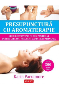 Presupunctura cu aromaterapie de Karin Parramore