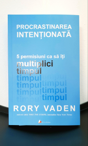 Procrastinarea intentionata de Rory Vaden