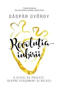 Revolutia iubirii de Gaspar Gyorgy