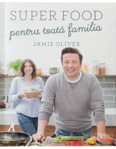 Super food pentru toata familia de Jamie Oliver