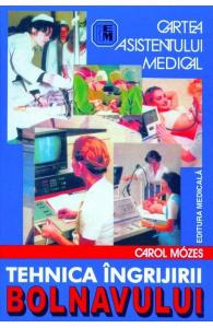 Tehnica ingrijirii bolnavului de Carol Mozes
