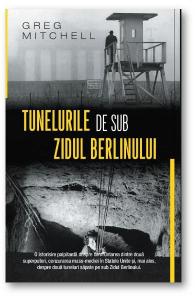 Tunelurile de sub Zidul Berlinului de Greg Mitchell