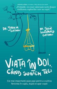 Viata in doi, cand suntem trei de John M. Gottman, Julie Schwartz Gottman