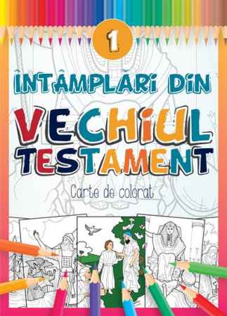Intamplari din Vechiul Testament - 1