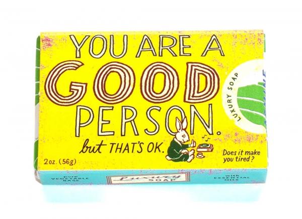 Sapun You are a good person