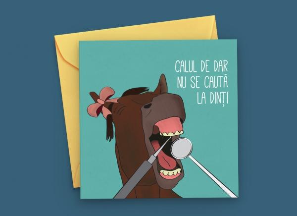 Felicitare Calul de Dar nu se cauta la dinti