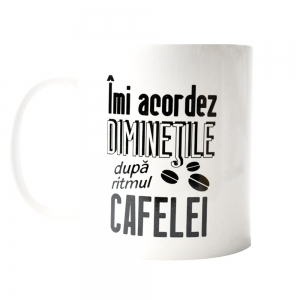 Cana Imi Acordez Diminetile Dupa Ritmul Cafelei 250 ML
