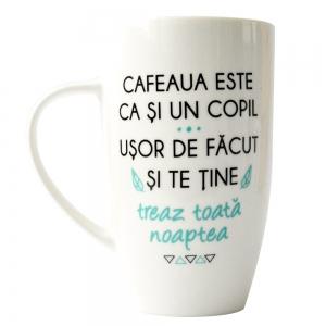 Cana Cafeaua Este Ca Si Un Copil. Usor De Facut Si Te Tine Treaz Toata Noaptea 400 ML