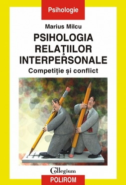Psihologia relatiilor interpersonale. Competitie si conflict 0