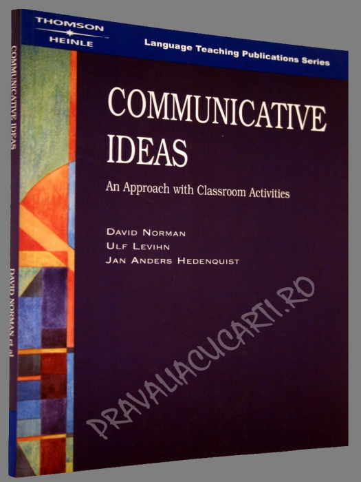 Communicative Ideas - An Approach with Classroom Activities 1