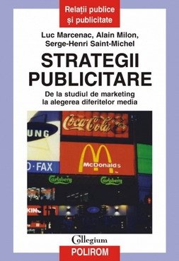 Strategii publicitare. De la studiul de marketing la alegerea diferitelor media 0