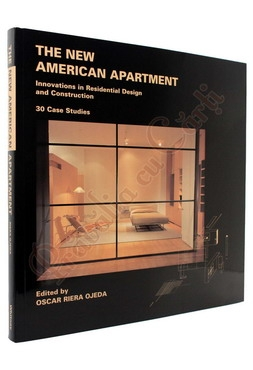 The New American Apartment: Innovations in Residential Design and Construction: 30 Case Studies [0]