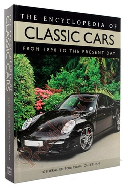 Encyclopedia of Classic Cars From 1890 To the Present Day 0