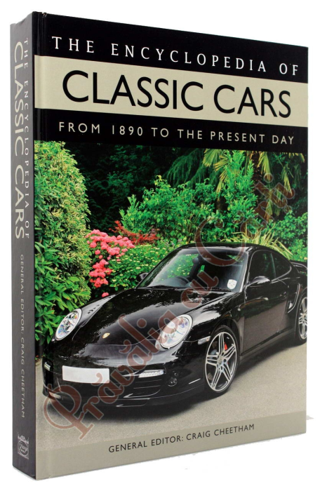Encyclopedia of Classic Cars From 1890 To the Present Day 1