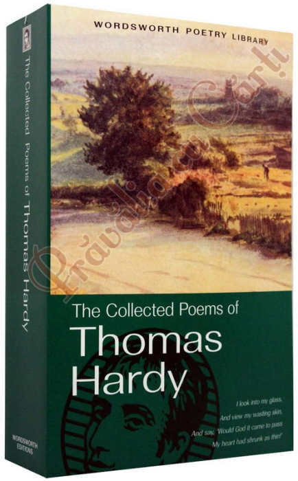 The Collected Poems of Thomas Hardy 1
