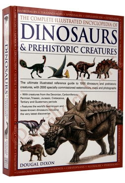 The Complete Illustrated Encyclopedia of DINOSAURS & Prehistoric Creatures 0