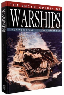 The Encyclopedia of Warships. From World War II to the Present Day 0