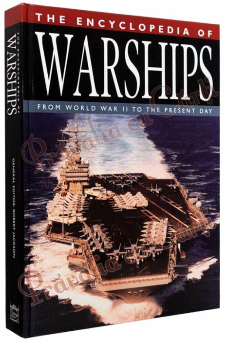 The Encyclopedia of Warships. From World War II to the Present Day 1