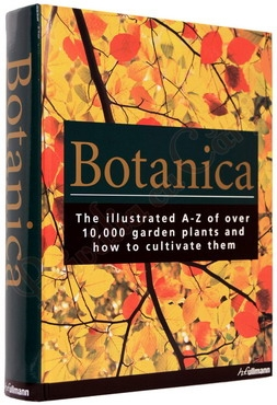 Botanica: The Illustrated A-Z of Over 10,000 Garden Plants and How to Cultivate Them 0