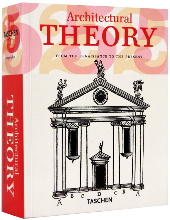 Architectural Theory. From The Renaissance to the Present 1
