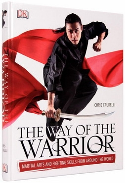 The Way of the Warrior. Martial Arts and Fighting Skills From Around the World 0