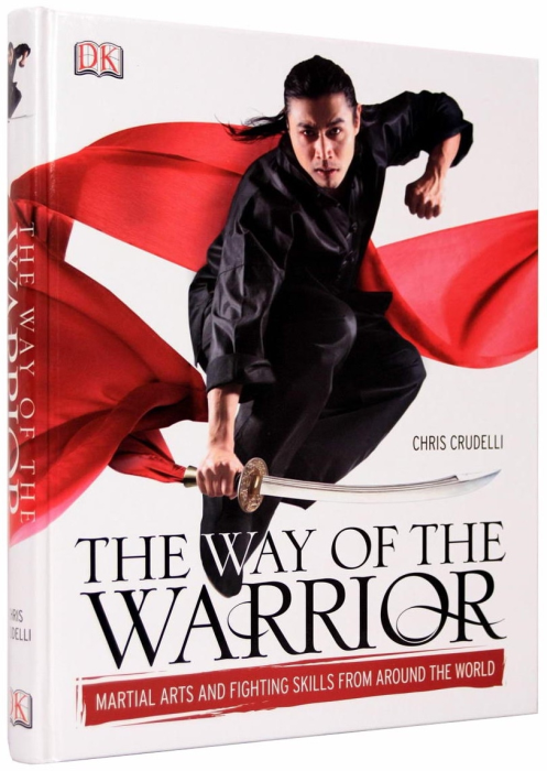 The Way of the Warrior. Martial Arts and Fighting Skills From Around the World 1