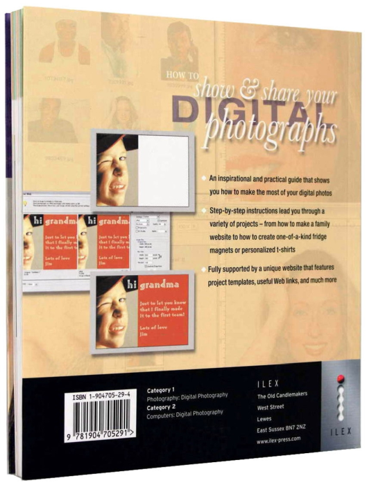 How to Show and Share your Digital Photographs. Great Ways to Organize, Present and Share Your Digital Photographs [6]