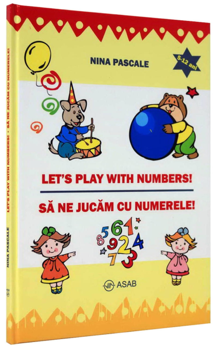 Let's play with numbers! - Sa ne jucam cu numerele (5-12 ani) [1]