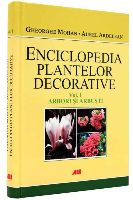 Enciclopedia plantelor decorative - Volumul 1 - ARBORI SI ARBUSTI 1