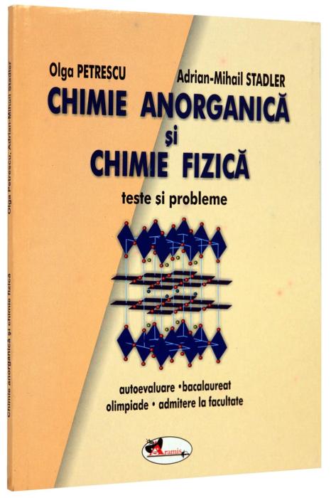 Chimie anorganica si chimie fizica. Teste si probleme 0