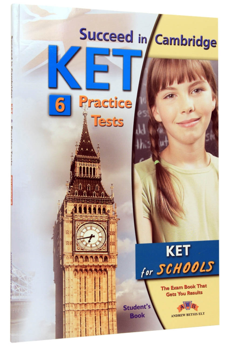 Succeed in Cambridge KET. 6 Practice Tests. Student's Book 0