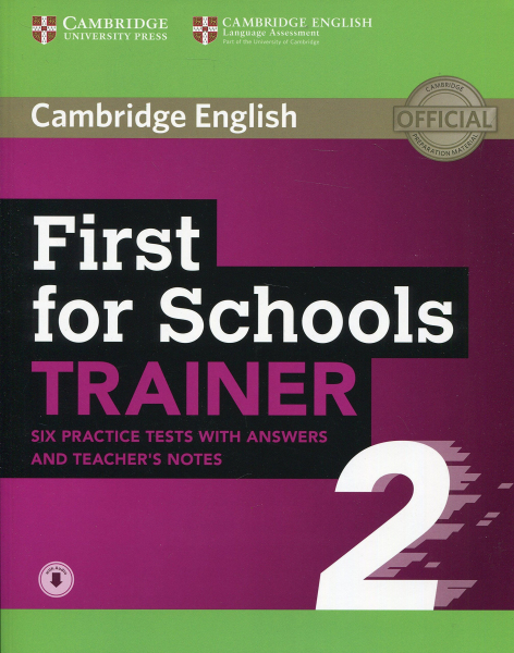 First for Schools Trainer 2 -  6 Practice Tests with Answers and Teacher's Notes with Downloadable Audio [0]